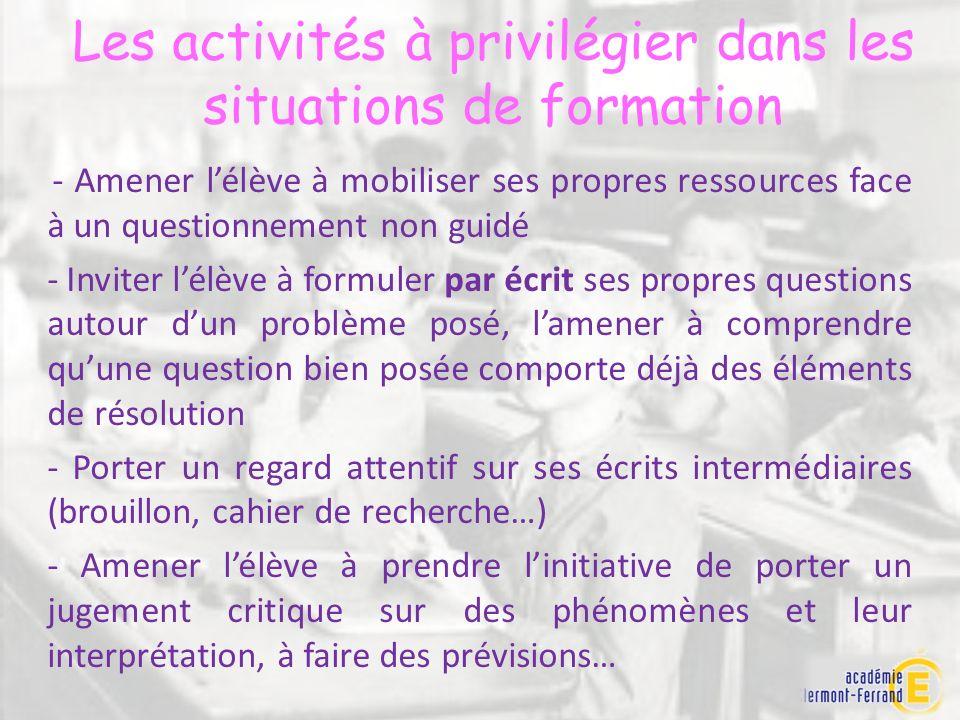 Les activités à privilégier dans les situations de formation - Amener lélève à mobiliser ses propres ressources face à un questionnement non guidé - I