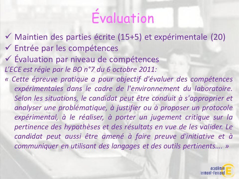 Évaluation Maintien des parties écrite (15+5) et expérimentale (20) Entrée par les compétences Évaluation par niveau de compétences LECE est régie par