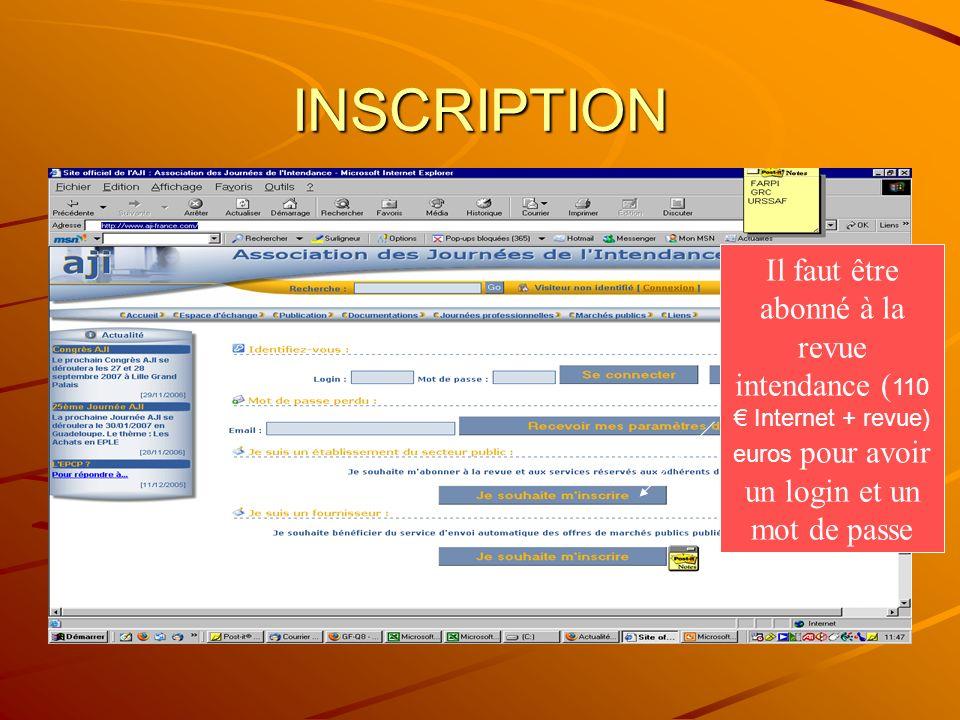 INSCRIPTION Il faut être abonné à la revue intendance ( 110 Internet + revue) euros pour avoir un login et un mot de passe