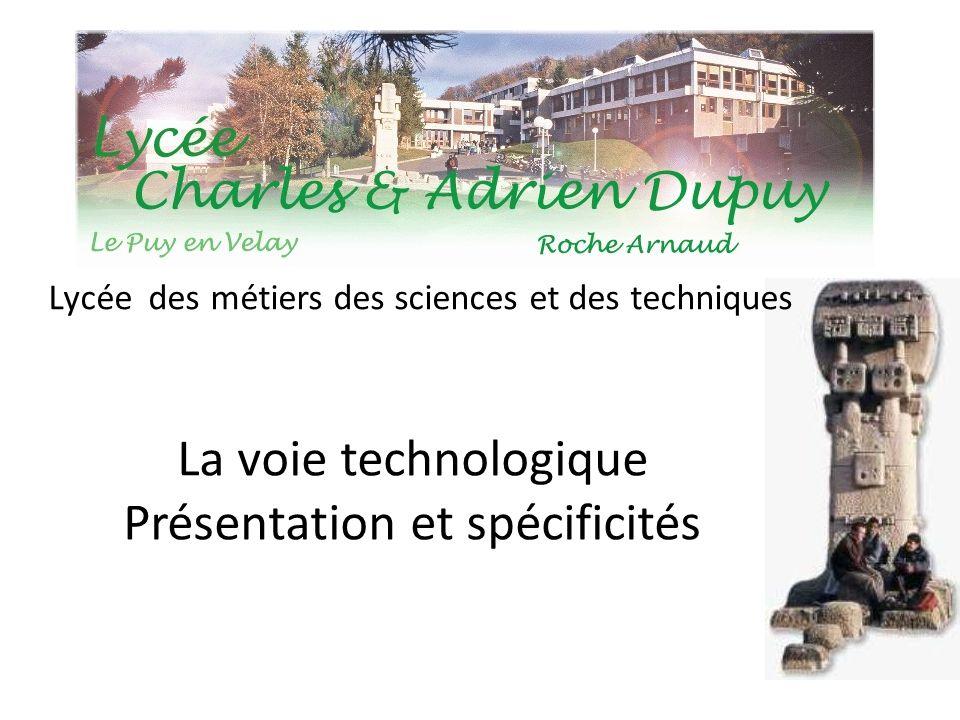 La voie technologique Présentation et spécificités Lycée des métiers des sciences et des techniques
