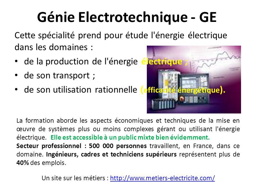 Génie Electrotechnique - GE La formation aborde les aspects économiques et techniques de la mise en œuvre de systèmes plus ou moins complexes gérant o