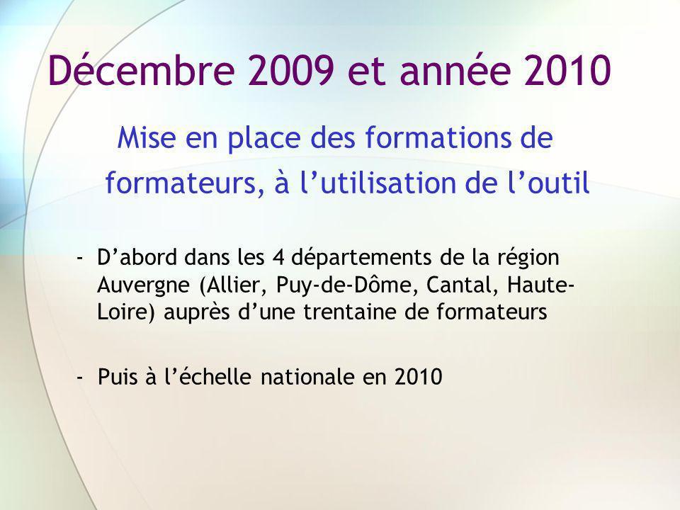 Décembre 2009 et année 2010 Mise en place des formations de formateurs, à lutilisation de loutil -Dabord dans les 4 départements de la région Auvergne