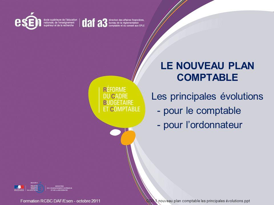 LE NOUVEAU PLAN COMPTABLE Les principales évolutions - pour le comptable - pour lordonnateur CG1.1 nouveau plan comptable les principales évolutions.p