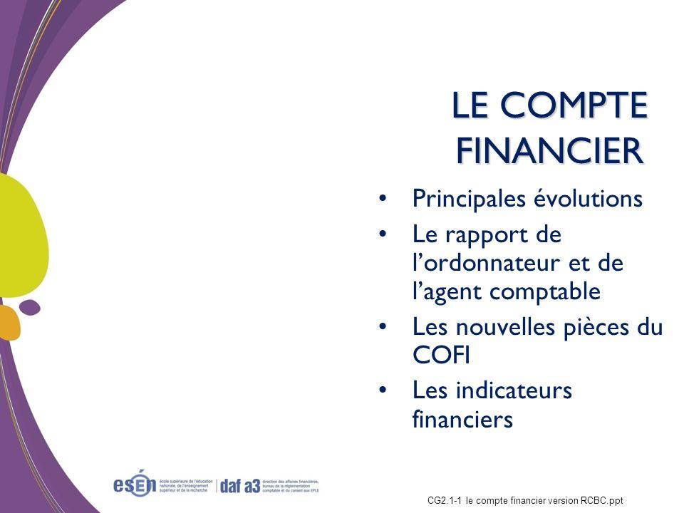 Formation RCBC DAF/Esen - octobre 2011 LE COMPTE FINANCIER Principales évolutions Le rapport de lordonnateur et de lagent comptable Les nouvelles pièc