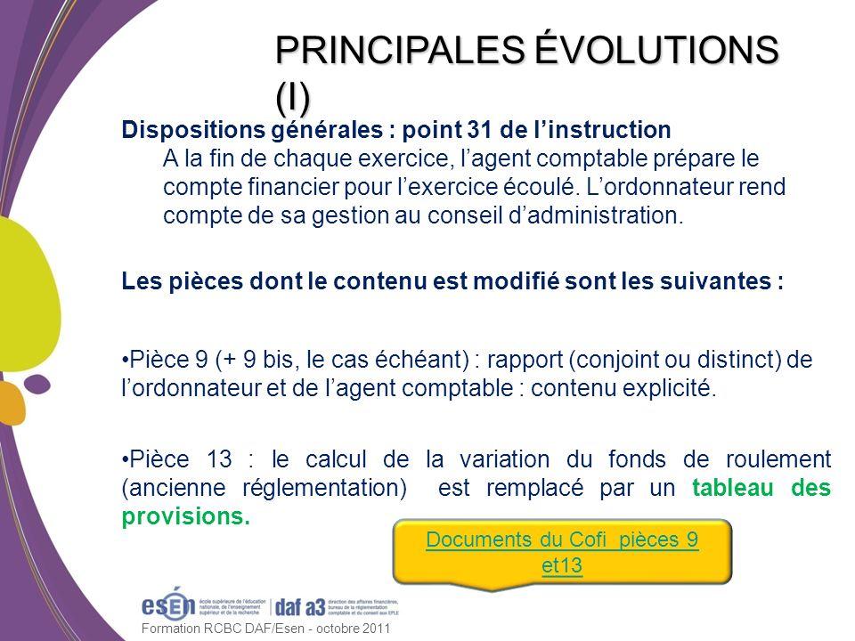 Formation RCBC DAF/Esen - octobre 2011 Dispositions générales : point 31 de linstruction A la fin de chaque exercice, lagent comptable prépare le comp