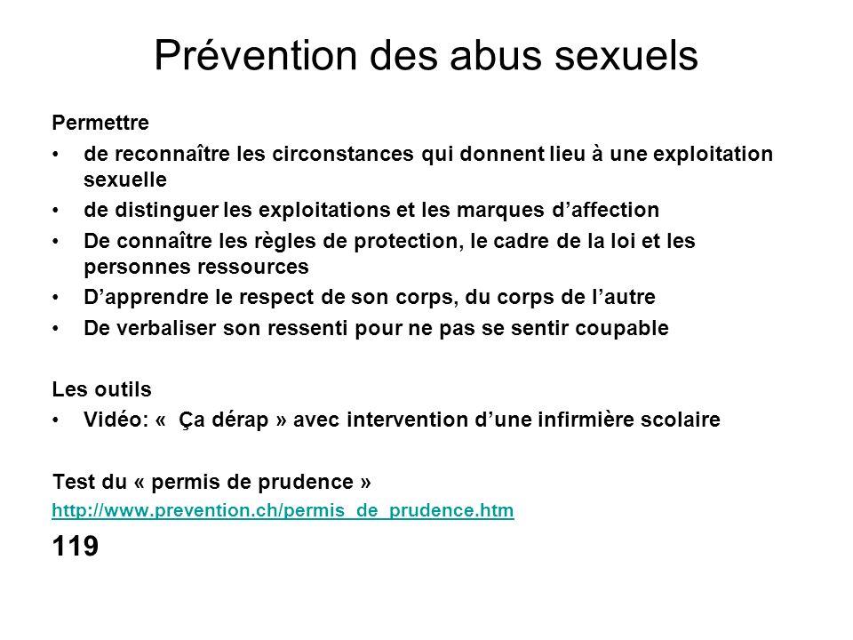 Prévention des abus sexuels Permettre de reconnaître les circonstances qui donnent lieu à une exploitation sexuelle de distinguer les exploitations et