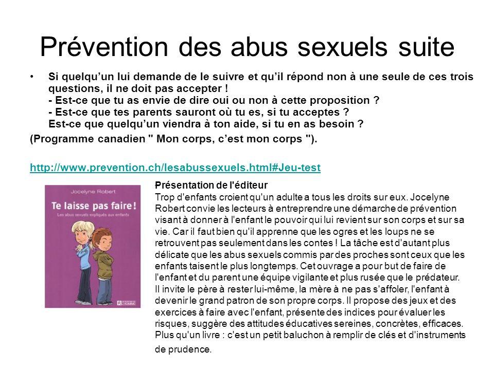 Prévention des abus sexuels suite Si quelquun lui demande de le suivre et quil répond non à une seule de ces trois questions, il ne doit pas accepter
