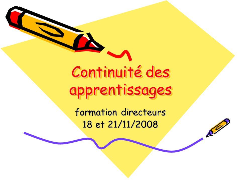 Continuité des apprentissages formation directeurs 18 et 21/11/2008