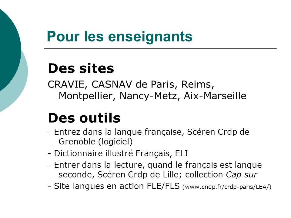 Des sites CRAVIE, CASNAV de Paris, Reims, Montpellier, Nancy-Metz, Aix-Marseille Des outils - Entrez dans la langue française, Scéren Crdp de Grenoble