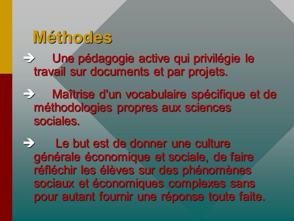 Méthodes Une pédagogie active qui privilégie le travail sur documents et par projets.