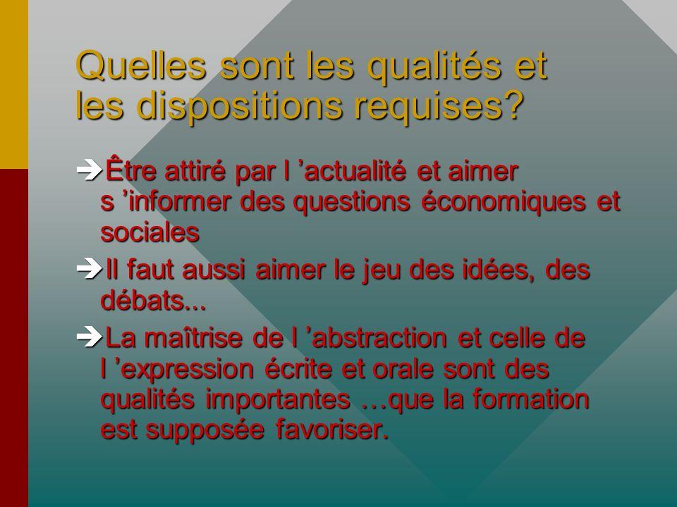 Quelles sont les qualités et les dispositions requises.