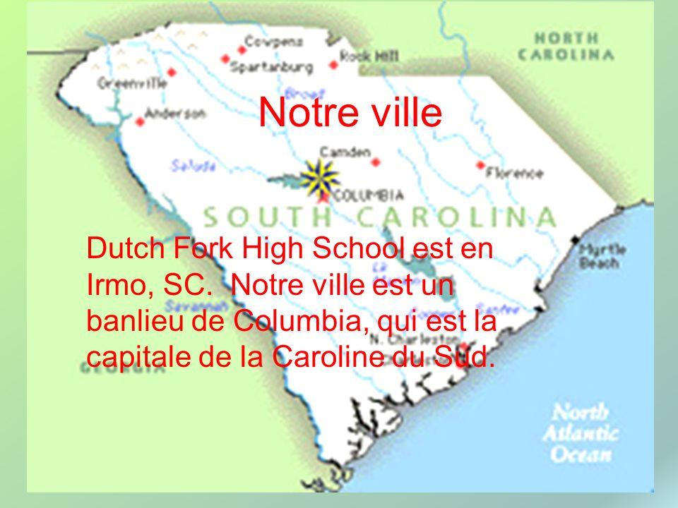Notre ville Dutch Fork High School est en Irmo, SC.