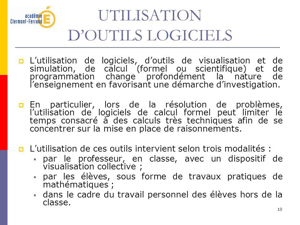 10 UTILISATION DOUTILS LOGICIELS Lutilisation de logiciels, doutils de visualisation et de simulation, de calcul (formel ou scientifique) et de progra