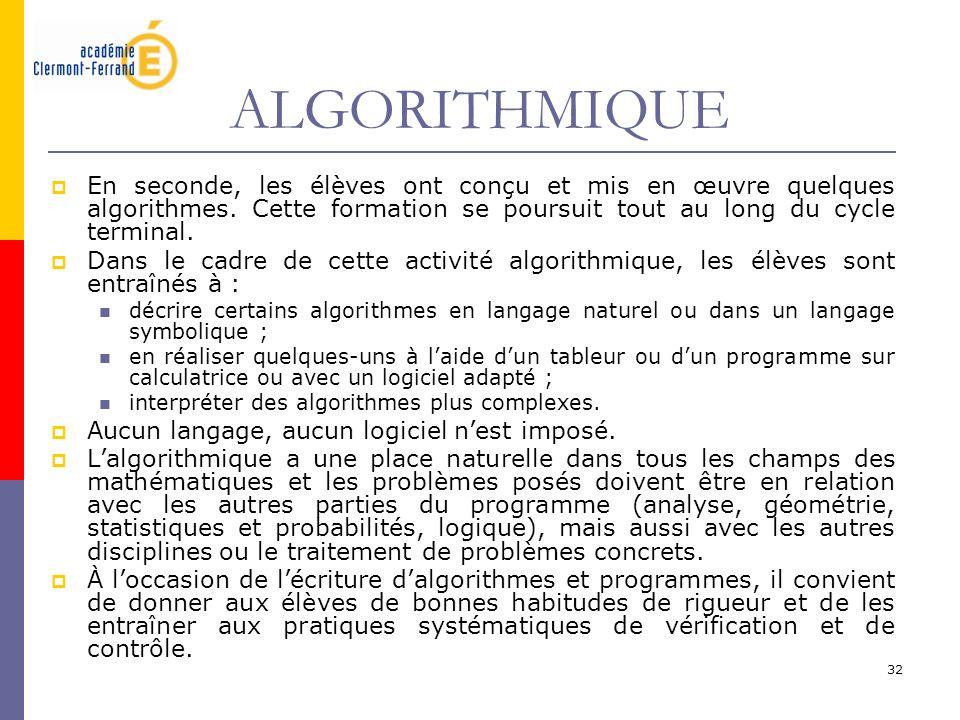 32 ALGORITHMIQUE En seconde, les élèves ont conçu et mis en œuvre quelques algorithmes. Cette formation se poursuit tout au long du cycle terminal. Da