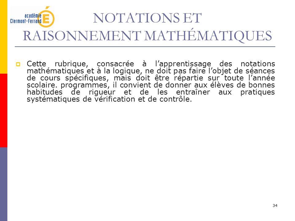 34 NOTATIONS ET RAISONNEMENT MATHÉMATIQUES Cette rubrique, consacrée à lapprentissage des notations mathématiques et à la logique, ne doit pas faire l
