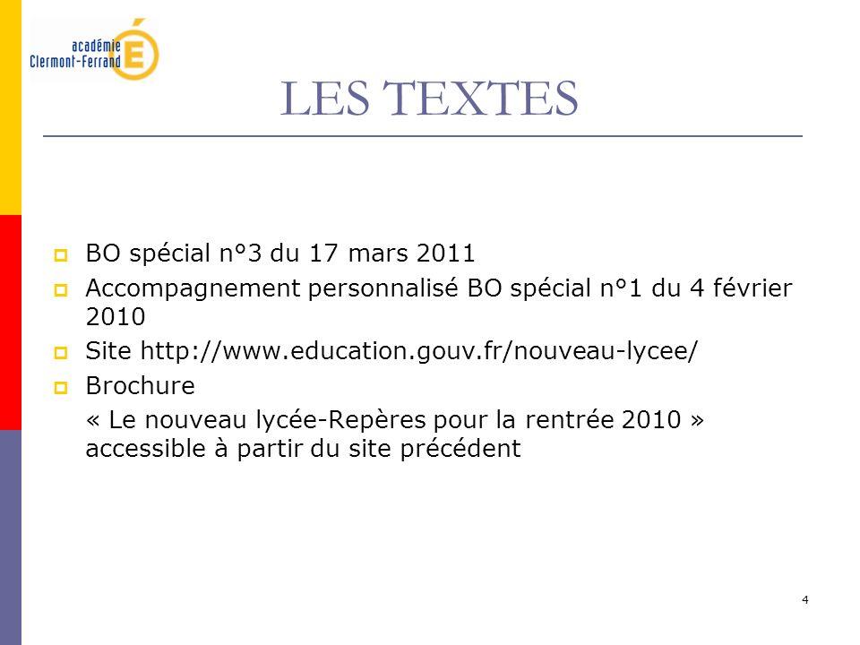 4 LES TEXTES BO spécial n°3 du 17 mars 2011 Accompagnement personnalisé BO spécial n°1 du 4 février 2010 Site http://www.education.gouv.fr/nouveau-lyc