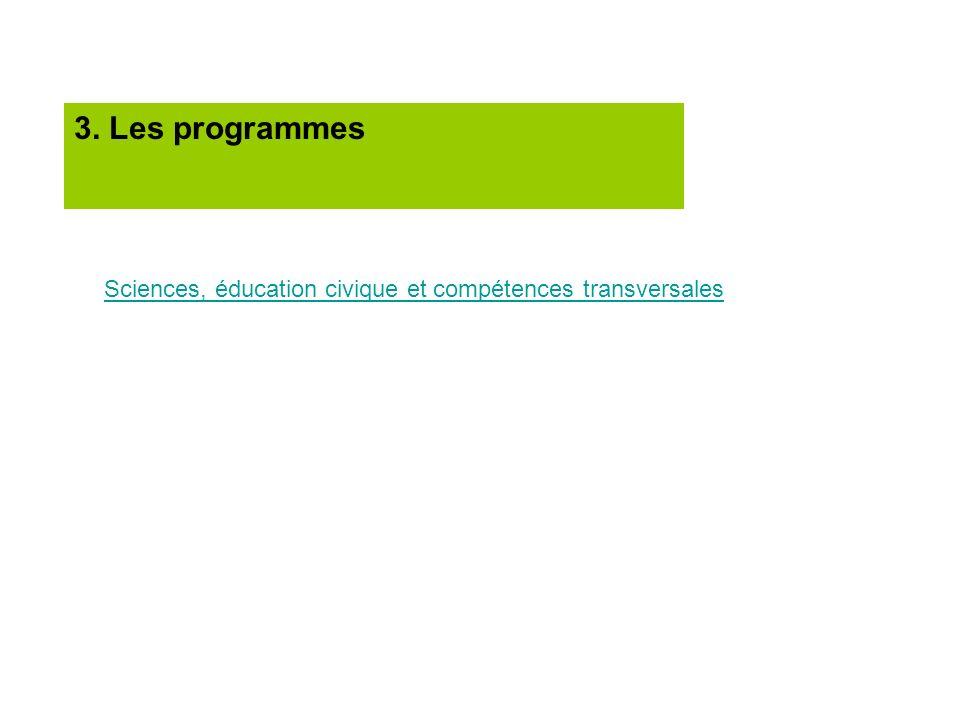 3. Les programmes Sciences, éducation civique et compétences transversales