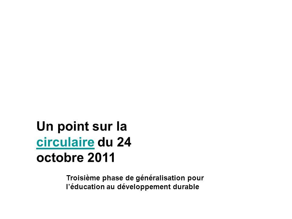 Un point sur la circulaire du 24 octobre 2011 circulaire Troisième phase de généralisation pour léducation au développement durable