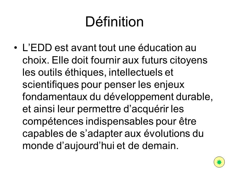Définition LEDD est avant tout une éducation au choix. Elle doit fournir aux futurs citoyens les outils éthiques, intellectuels et scientifiques pour