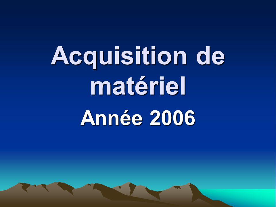 Acquisition de matériel Année 2006