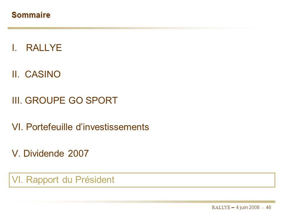 RALLYE – 4 juin 2008 - 45 Croissance du dividende 2007 Il est proposé à lAssemblée Générale le versement dun dividende de 1,83 par action, en hausse d