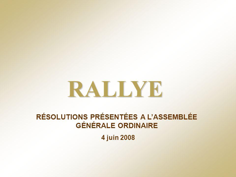 RALLYE Assemblée Générale Ordinaire et Extraordinaire 4 juin 2008