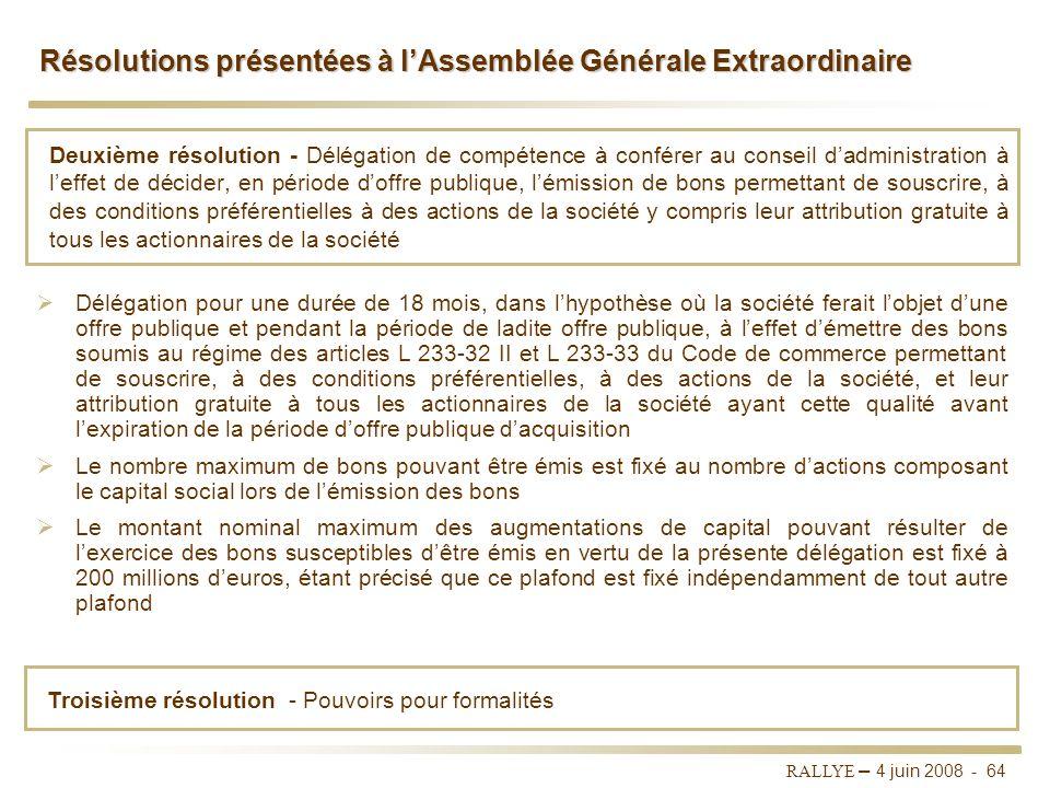 RALLYE – 4 juin 2008 - 63 Première résolution - Autorisation de procéder à lattribution dactions gratuites aux salariés et aux mandataires sociaux de