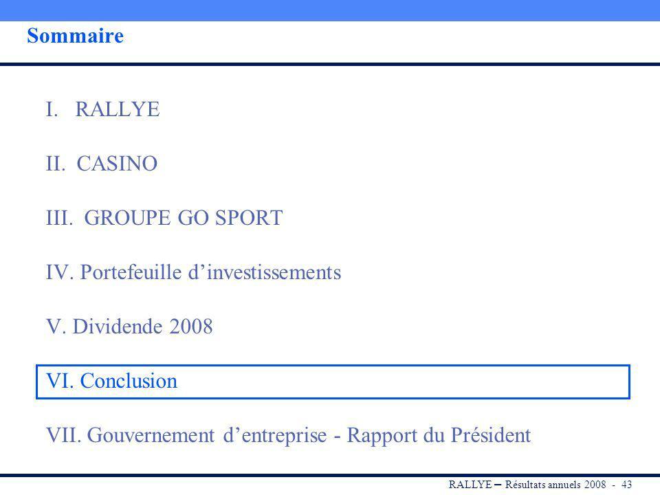 RALLYE – Résultats annuels 2008 - 42 Dividende 2008 Il est proposé le versement dun dividende de 1,83 par action, stable par rapport au dividende 2007