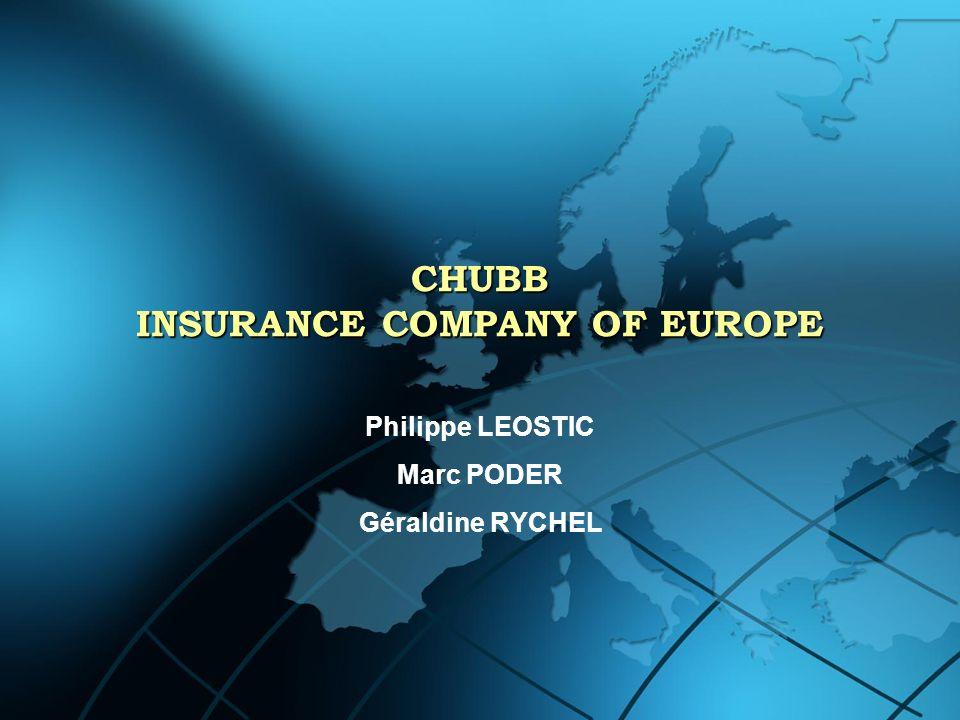 CHUBB INSURANCE COMPANY OF EUROPE Philippe LEOSTIC Marc PODER Géraldine RYCHEL