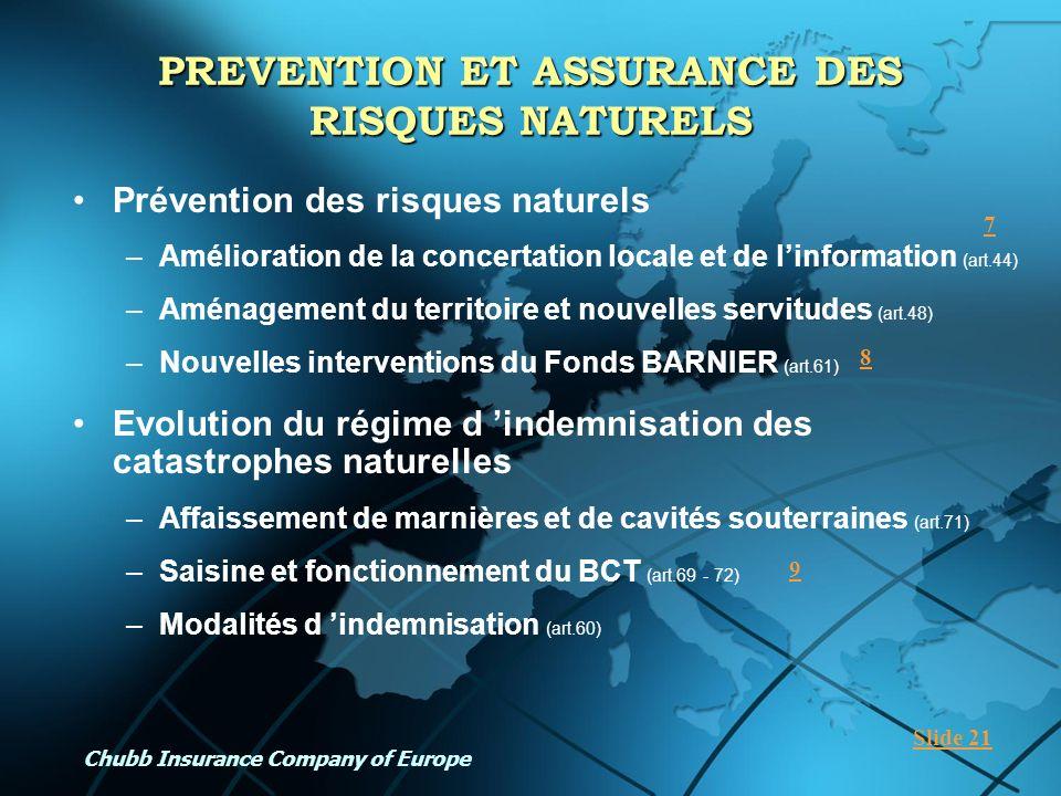 Chubb Insurance Company of Europe PREVENTION ET ASSURANCE DES RISQUES NATURELS Prévention des risques naturels –Amélioration de la concertation locale