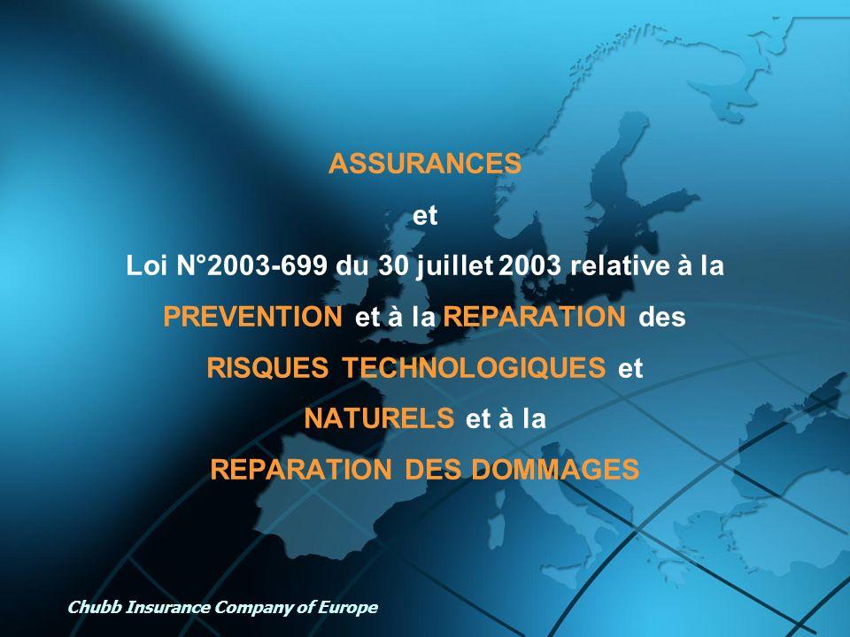 Chubb Insurance Company of Europe ASSURANCES et Loi N°2003-699 du 30 juillet 2003 relative à la PREVENTION et à la REPARATION des RISQUES TECHNOLOGIQU
