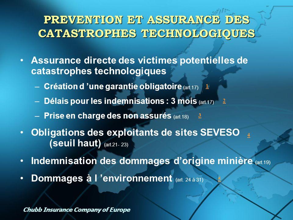 Chubb Insurance Company of Europe PREVENTION ET ASSURANCE DES CATASTROPHES TECHNOLOGIQUES Assurance directe des victimes potentielles de catastrophes