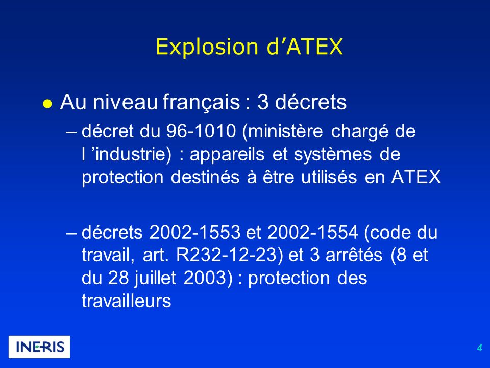 4 l Au niveau français : 3 décrets –décret du 96-1010 (ministère chargé de l industrie) : appareils et systèmes de protection destinés à être utilisés