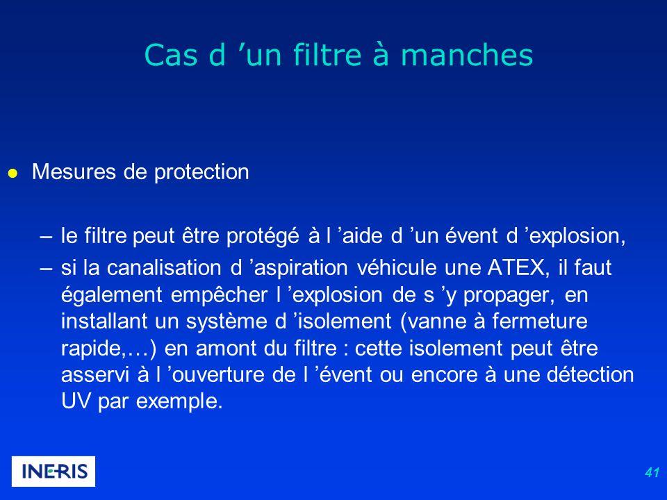 41 l Mesures de protection –le filtre peut être protégé à l aide d un évent d explosion, –si la canalisation d aspiration véhicule une ATEX, il faut é