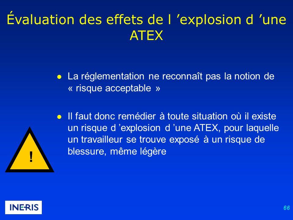 66 l La réglementation ne reconnaît pas la notion de « risque acceptable » l Il faut donc remédier à toute situation où il existe un risque d explosio