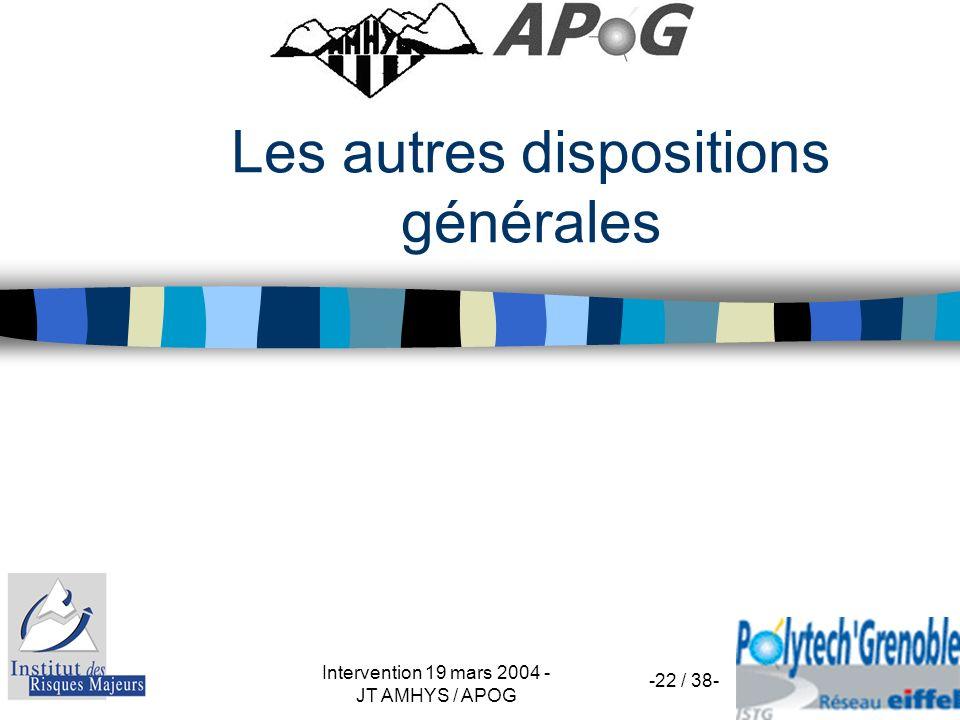 Intervention 19 mars 2004 - JT AMHYS / APOG -22 / 38- Les autres dispositions générales