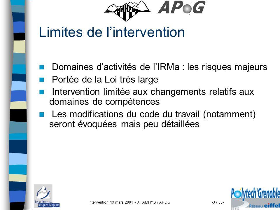 Intervention 19 mars 2004 - JT AMHYS / APOG-3 / 38- Limites de lintervention Domaines dactivités de lIRMa : les risques majeurs Portée de la Loi très