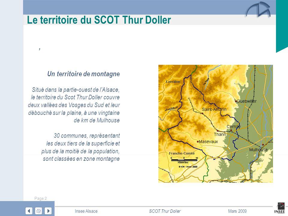 Page 3 SCOT Thur Doller Insee AlsaceMars 2009 Le territoire du SCOT Thur Doller 4 communautés de communes regroupent lensemble des communes du territoire Le pôle urbain Thann-Cernay se partage entre la CC du Pays de Thann et la CC de Cernay et environs Le bipôle urbain est réuni dans un contrat de ville moyenne favorisant les complémentarités entre les deux cités Pôle urbain Thann-Cernay CC Vallée de Saint-Amarin CC Cernay et environs CC Vallées de la Doller et du Soultzbach CC Pays de Thann
