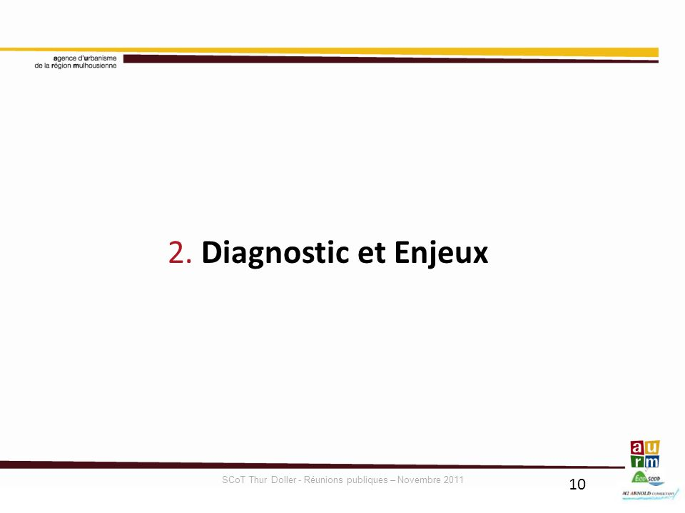 2. Diagnostic et Enjeux 10 SCoT Thur Doller - Réunions publiques – Novembre 2011