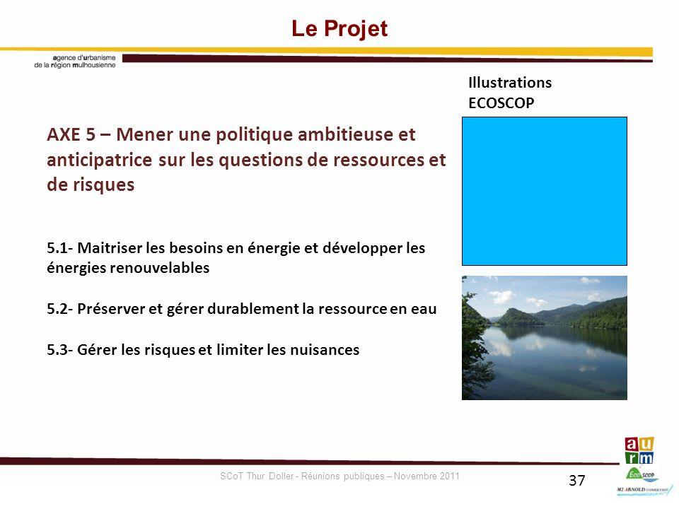 37 AXE 5 – Mener une politique ambitieuse et anticipatrice sur les questions de ressources et de risques 5.1- Maitriser les besoins en énergie et déve