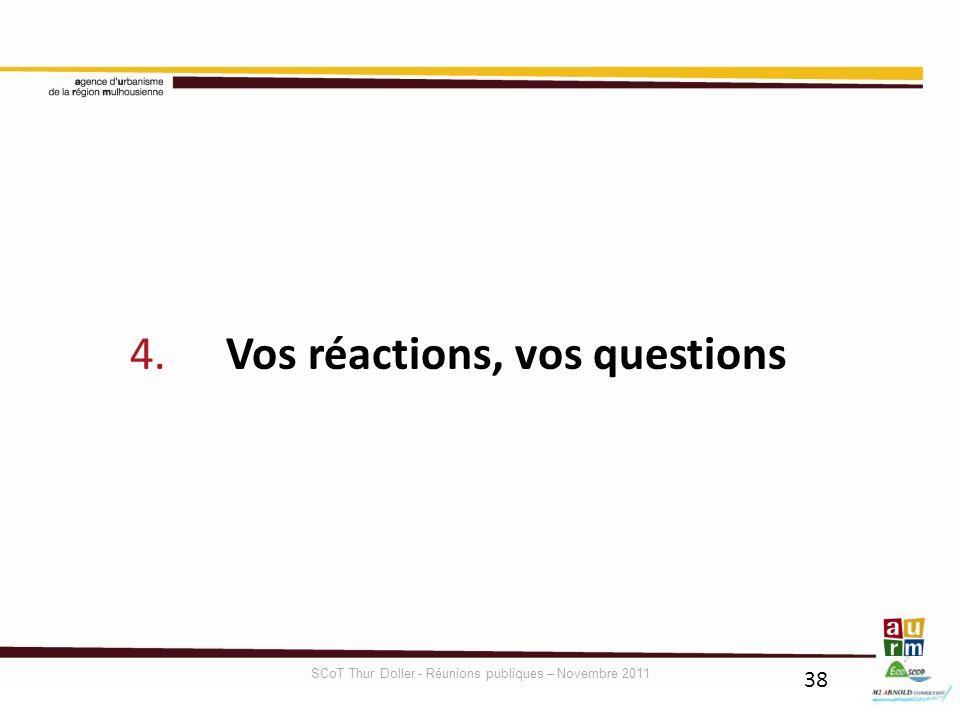 38 4. Vos réactions, vos questions SCoT Thur Doller - Réunions publiques – Novembre 2011