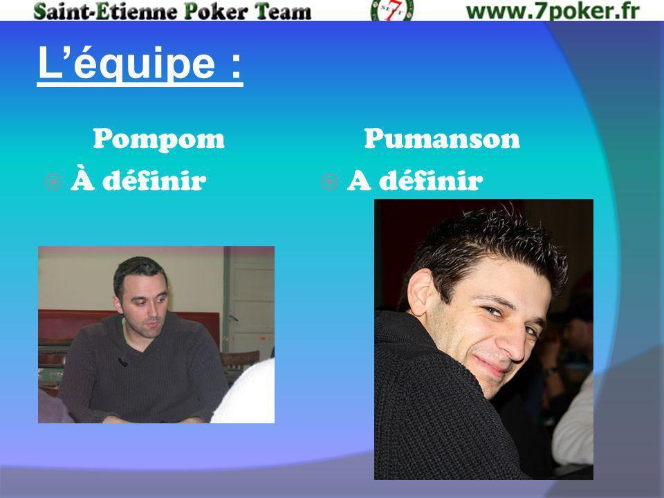 Léquipe : Pompom À définir Pumanson A définir