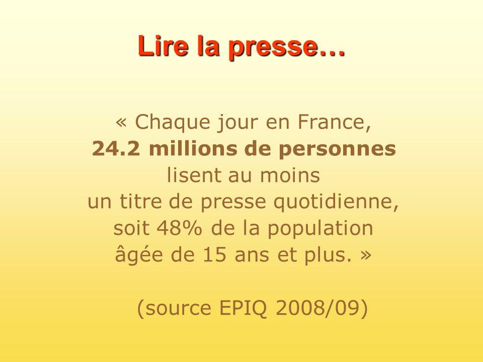 Lire la presse… « Chaque jour en France, 24.2 millions de personnes lisent au moins un titre de presse quotidienne, soit 48% de la population âgée de