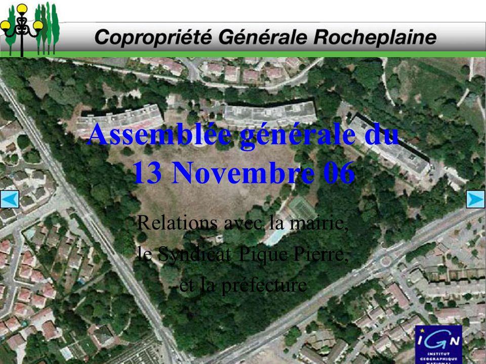 Assemblée générale du 13 Novembre 06 Relations avec la mairie, le Syndicat Pique Pierre, et la préfecture