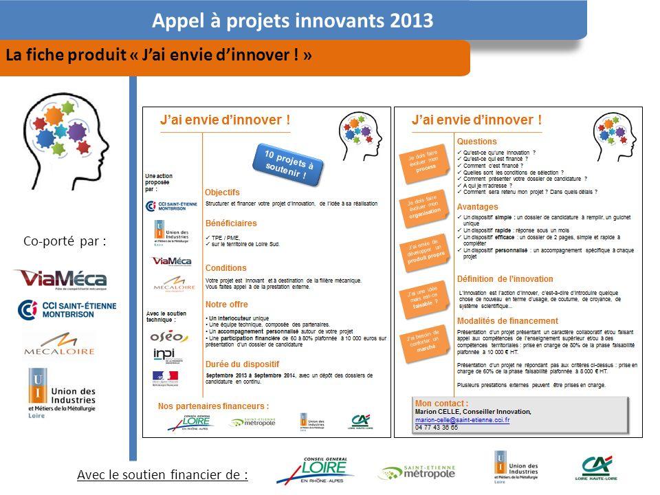 Avec le soutien financier de : Co-porté par : Appel à projets innovants 2013 La fiche produit « Jai envie dinnover .