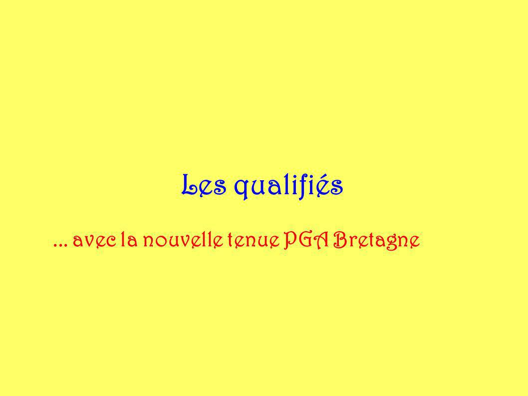 Les qualifiés... avec la nouvelle tenue PGA Bretagne