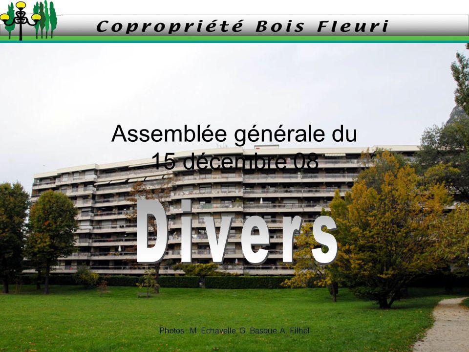 Assemblée générale du 15 décembre 08 Photos : M. Echavelle, G. Basque, A. Filhol