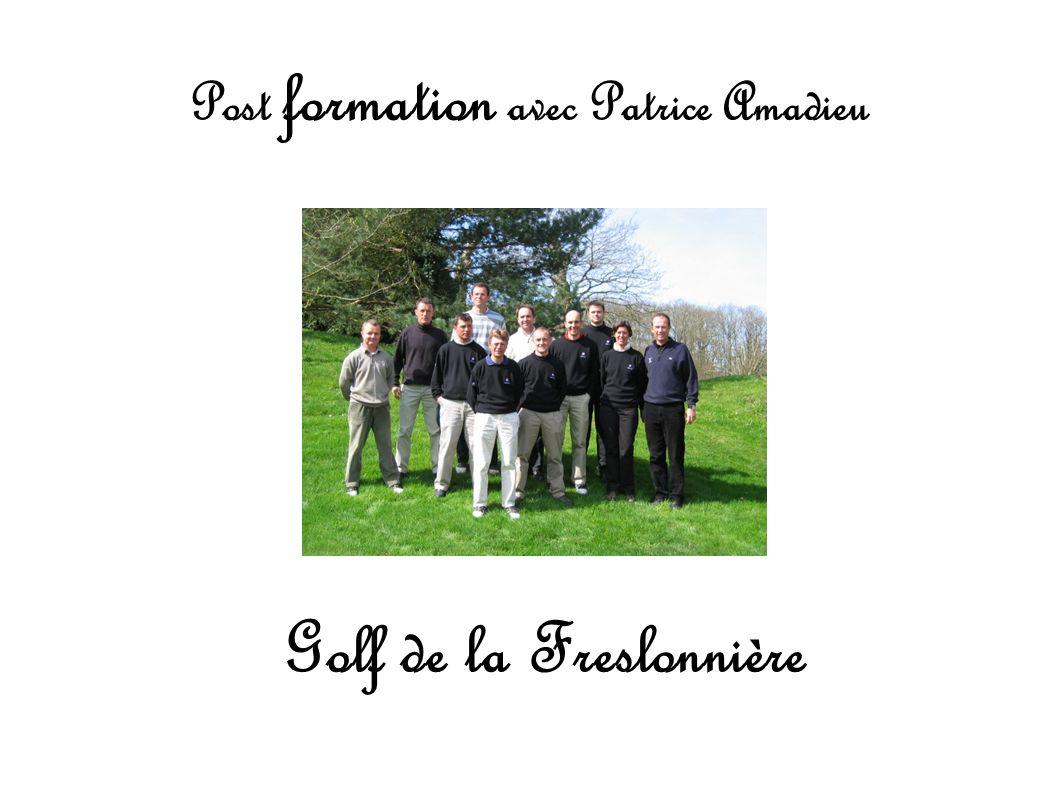 Post formation avec Patrice Amadieu Golf de la Freslonnière