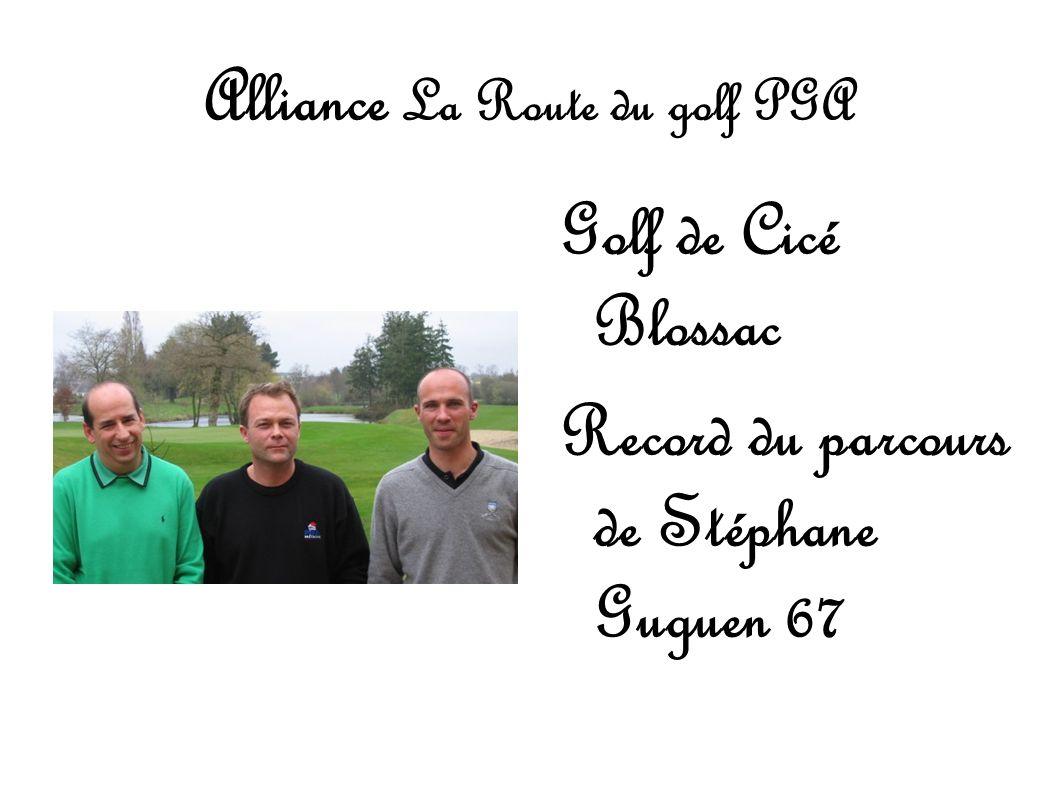 Alliance La Route du golf PGA Golf de Cicé Blossac Record du parcours de Stéphane Guguen 67