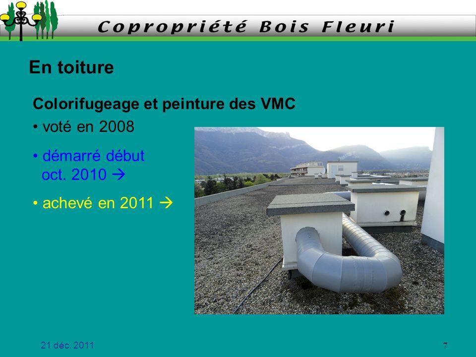 21 déc. 2011 7 voté en 2008 En toiture démarré début oct. 2010 achevé en 2011 Colorifugeage et peinture des VMC